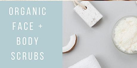 DIY Organic Face + Body Scrubs tickets
