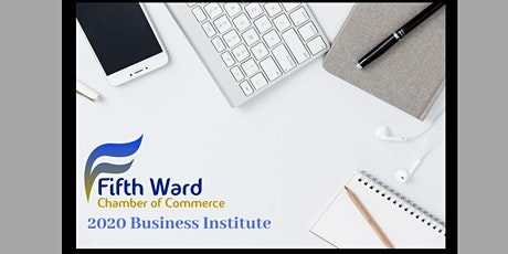 Fifth Ward Chamber of Commerce 2020 Business Institute tickets