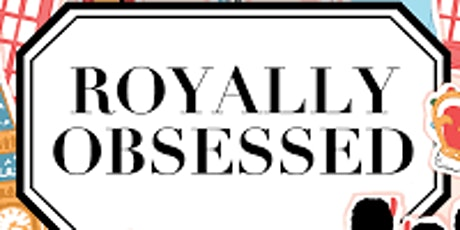Royally Obsessed Toronto Meet Up tickets