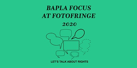 BAPLA FOCUS at fotofringe: Let's talk about rights tickets