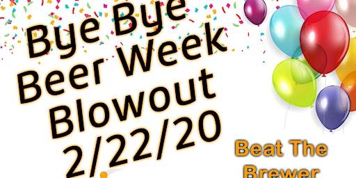 Bye Bye Beer Week Blowout