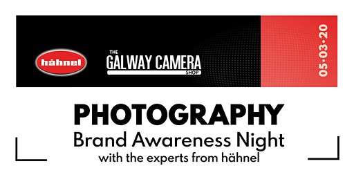 Photography Brand Awareness Night  with Hähnel Industries & Galway Cameras