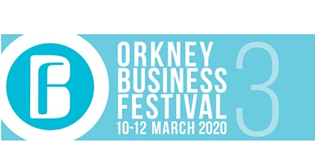 ORKNEY BUSINESS FESTIVAL 2020 tickets