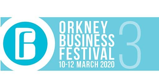 ORKNEY BUSINESS FESTIVAL 2020