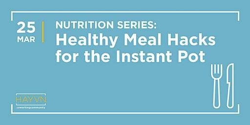HAYVN WORKSHOP - Healthy Meal Hacks For The Instant Pot with Amy Kiser