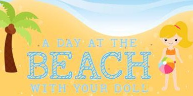 Doll and Me Luncheon - A Day at the Beach
