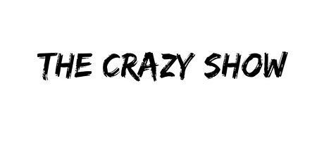 The Crazy Show tickets