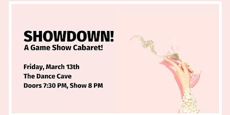 Showdown: A Game Show Cabaret! tickets