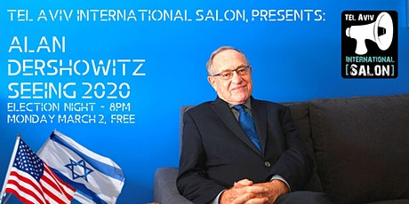 INVITATION: Alan Dershowitz Q&A, Election Night Mon March 2nd, 8pm, FREE tickets