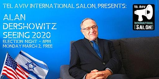 INVITATION: Alan Dershowitz Q&A, Election Night Mon March 2nd, 8pm, FREE