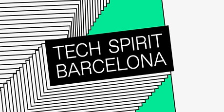 Tech Spirit Barcelona tickets