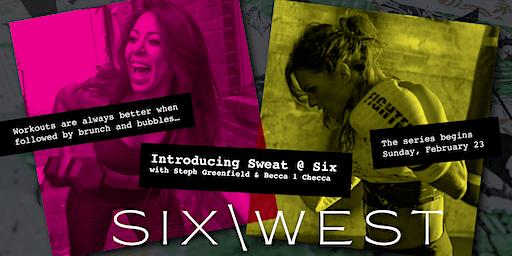 Sweat @ Six