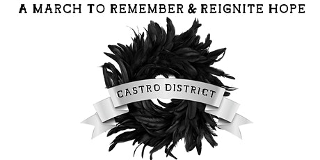 Castro District March  - To Remember & Reignite Hope tickets
