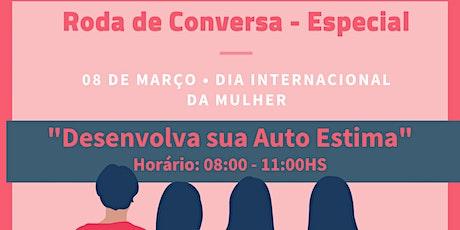 Roda de Conversa - Especial Dia das Mulheres bilhetes