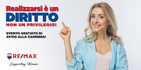 Realizzarsi è un DIRITTO non un PRIVILEGIO! Entra in RE/MAX CENTRAL DUPLEX biglietti