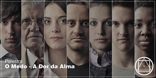 """Palestra em Fortaleza: """"O medo - A Dor da Alma"""""""