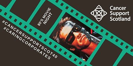 80's Movie and Networking Night - Cancer Support Scotland tickets