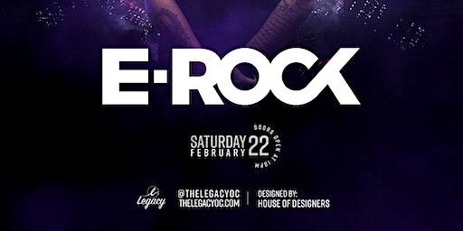 Legacy Nightclub Presents DJ E Rock  SATURDAY Feb 22nd