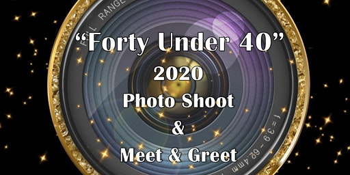 Forty Under 40: Photoshoot and Meet & Greet