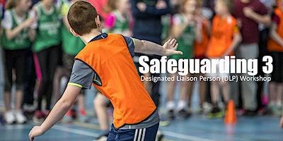 Safeguarding 3 - Designated Liaison Person Workshop - 24th March 2020