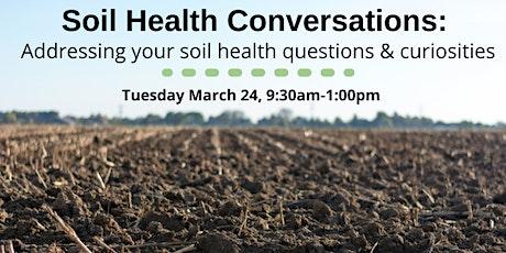 Soil Health Conversations: Addressing your soil health curiosities tickets