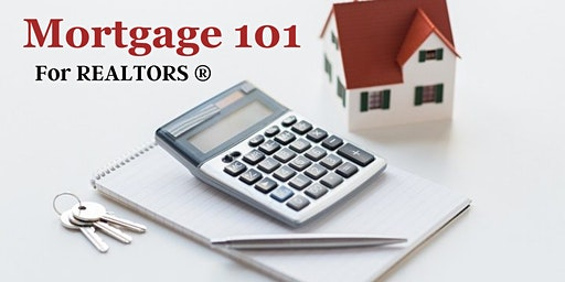 Mortgage 101 - For REALTORS® - FREE Lunch and Learn/3 CE credits