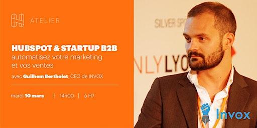 Hubspot & Startups B2B : automatisez votre marketing et vos ventes