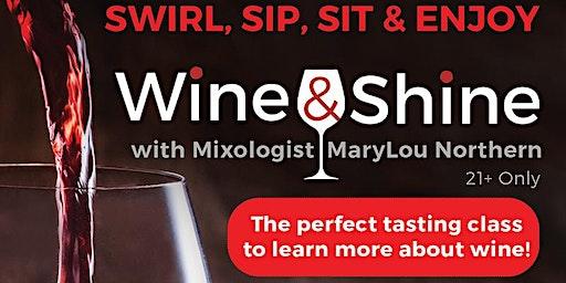 Wine & Shine-with Mixologist MaryLou Northern