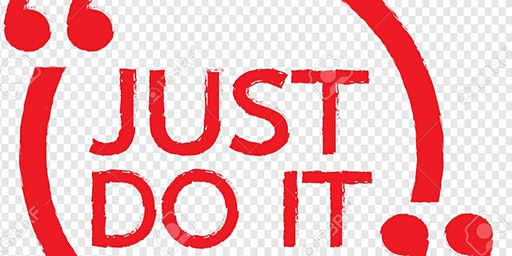 JUST DO IT ANYWAY -JUST JUMP AND TRUST!