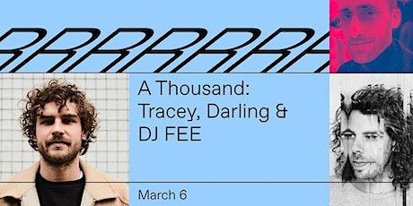 A Thousand: Tracey, Darling & DJ FEE - Radio Radio tickets