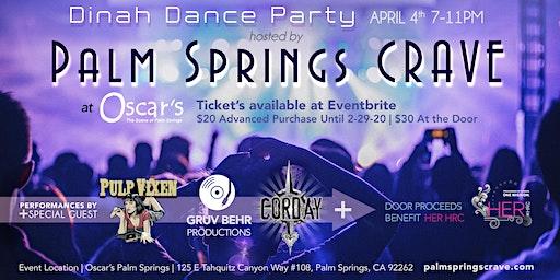 DINAH DANCE PARTY- PALM SPRINGS CRAVE