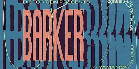 Distortion Presents: Barker tickets