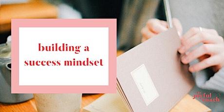 Building a success mindset tickets