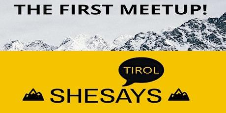 SheSays Tirol. The first meetup! Tickets