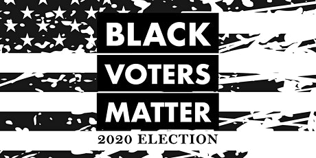 Black Voters Matter: 2020 Election tickets