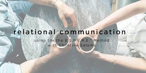 Relational Communication Oasis with the ESPERE® Method