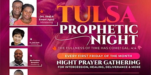 Tulsa Prophetic Night -1st Friday Monthly Prayer Meeting: Signs & Wonders