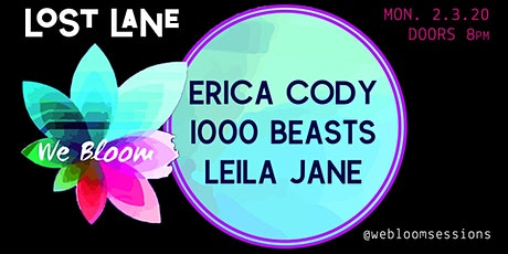 We Bloom Presents: 1000 Beasts, Erica Cody & Leila Jane tickets