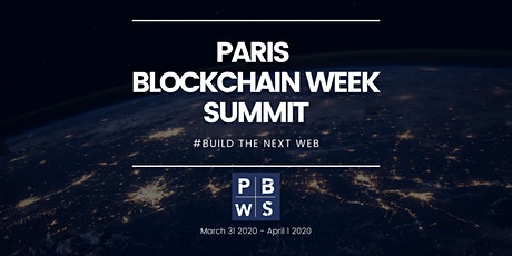 PARIS BLOCKCHAIN WEEK SUMMIT 2020 billets