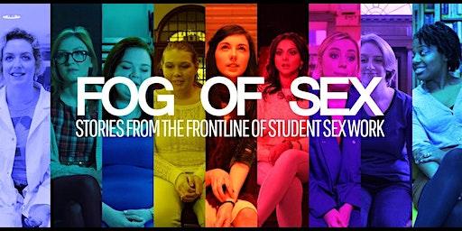 Fog of Sex: Student Sex Work Screening