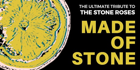 Made Of Stone- Stone Roses Tribute tickets