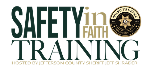 Jefferson County Sheriff's Safety In Faith Training: Understanding Your Real Risks & Liabilities tickets