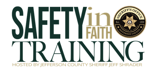 Jefferson County Sheriff's Safety In Faith Training: Understanding Your Real Risks & Liabilities