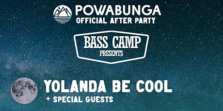 Official Powabunga After Party // Base Camp: Yolanda Be Cool tickets