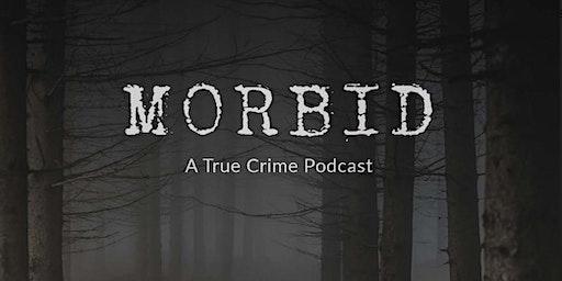 Morbid: A True Crime Podcast Live @ Thalia Hall