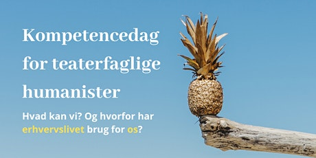 Kompetencedag for teaterfaglige humanister tickets