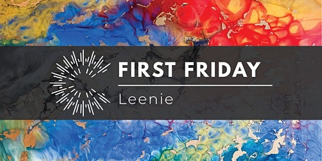 March First Friday Spotlight: Leenie tickets