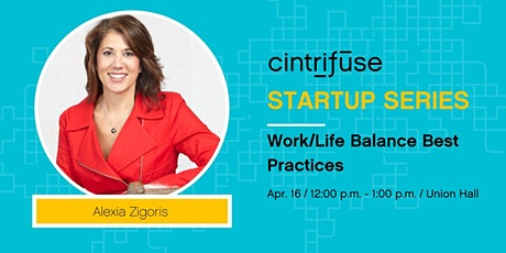 Cintrifuse Startup Series: Work/Life Balance tickets
