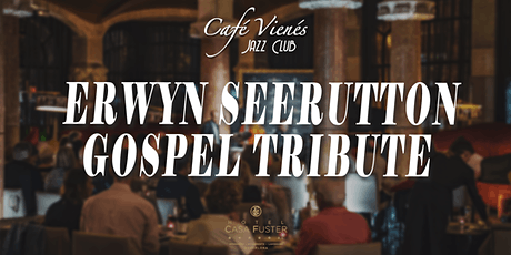 Música Jazz en directo: ERWYN SEERUTTON GOSPEL TRIBUTE tickets