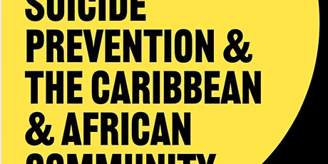 Suicide Prevention Awareness Learning Event - Caribbean & African Community tickets